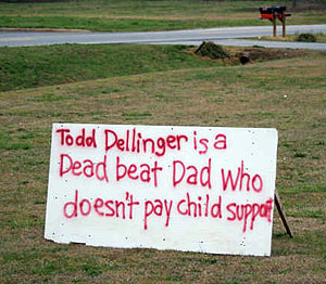 Todd Dellinger is a deadbeat dad